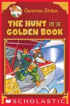 Geronimo Stilton Special Edition: The Hunt for the Golden Book ebook by
