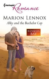 Abby and the Bachelor Cop ebook by Marion Lennox
