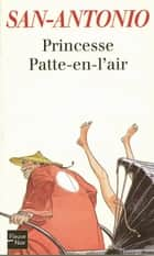 Princesse Patte-en-l'air eBook by SAN-ANTONIO