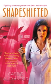 Shapeshifted - An Edie Spence Novel ebook by Cassie Alexander