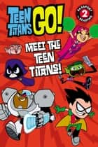 Teen Titans Go! (TM): Meet the Teen Titans! ebook by Lucy Rosen