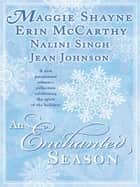 An Enchanted Season ebook by Nalini Singh, Maggie Shayne, Erin McCarthy,...