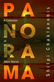 Panorama - A collection of short stories ebook by Shilpi Chaklanobis