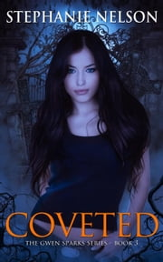 Coveted - Gwen Sparks Series, #3 ebook by Stephanie Nelson