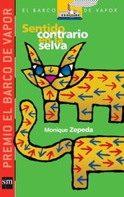 Sentido contrario en la selva ebook by Monique Zepeda