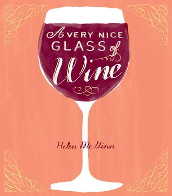 A Very Nice Glass of Wine ebook by Helen McGinn