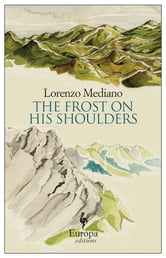 The Frost on His Shoulders ebook by Lorenzo Mediano,Lisa Dillman