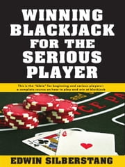 Winning Blackjack for the Serious Player ebook by Edwin Silberstang