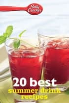 Betty Crocker 20 Best Summer Drink Recipes eBook by Betty Crocker
