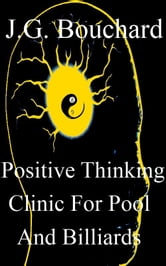 Positive Thinking Clinic For Pool And Billiards ebook by Joseph Bouchard