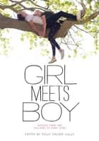 Girl Meets Boy - Because There Are Two Sides to Every Story ebook by Kelly Milner Halls