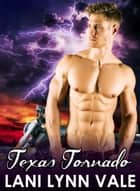 Texas Tornado ebook by Lani Lynn Vale
