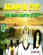Adam & Eve The Eden Earth Story ebook by Mike Carr