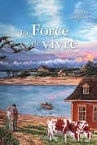 La Force de vivre T3 - Le défi de Manuel ebook by Michel Langlois