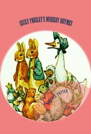 "Cecily Parsley's Nursery Rhymes - ""Illustrated"" ebook by Beatrix Potter"