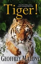 Tiger ebook by Geoffrey Malone