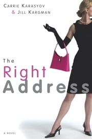 The Right Address ebook by Carrie Karasyov,Jill Kargman