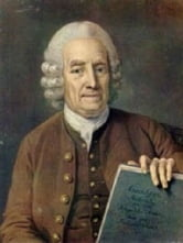 Emanuel Swedenborg: 6 books by him and two essays about him ebook by Emanuel Swedenborg