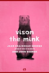 Vison, the Mink ebook by John George,Jean Craighead George