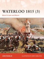 Waterloo 1815 (3) - Mont St Jean and Wavre ebook by John Franklin,Gerry Embleton