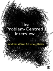 The Problem-Centred Interview ebook by Andreas Witzel,Dr. Herwig Reiter