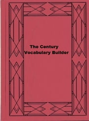 The Century Vocabulary Builder ebook by Joseph M. Bachelor,Garland Greever