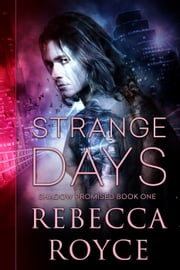 Strange Days - Shadow Promised, #1 ebook by Rebecca Royce