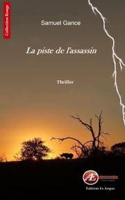 La piste de l'assassin - Un polar noir ebook by Samuel Gance