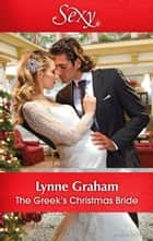 The Greek's Christmas Bride ebook by Lynne Graham