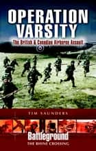 Operation Varsity ebook by Tim Saunders