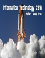 Information Technology 2016 - 1TBook, #1 ebook by Duong Tran