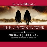 The Crown Tower audiobook by Michael J. Sullivan