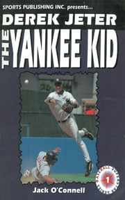 Derek Jeter: The Yankee Kid ebook by Jack O'Connell