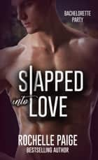 Slapped Into Love ebook by Rochelle Paige