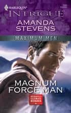 Magnum Force Man ebook by Amanda Stevens