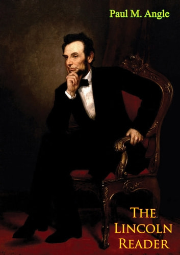 The Lincoln Reader ebook by Paul M. Angle