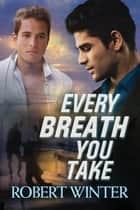 Every Breath You Take ebook by Robert Winter