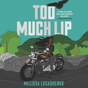 Too Much Lip - A Novel audiobook by