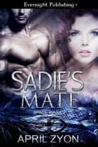 Sadie's Mate ebook by April Zyon