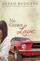 No Greater Love - Drifters Book Three ebook by Susan Rodgers