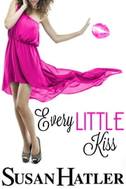Every Little Kiss ebook by Susan Hatler