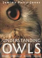 Understanding Owls ebook by Jemima Parry-Jones
