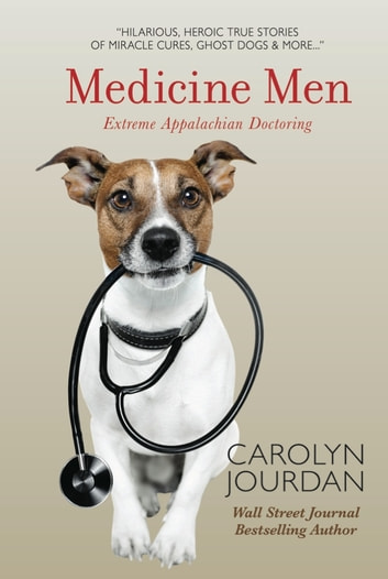 Medicine Men: Extreme Appalachian Doctoring ebook by Carolyn Jourdan