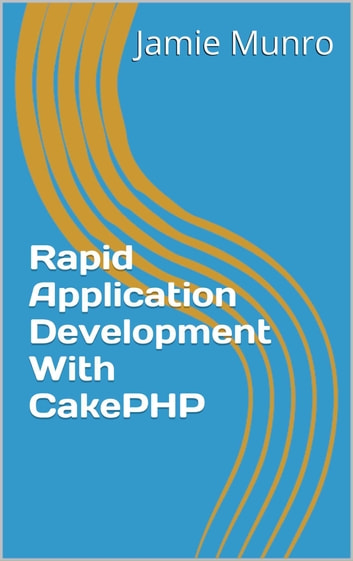 Rapid application development with cakephp ebook by jamie munro rapid application development with cakephp ebook by jamie munro fandeluxe