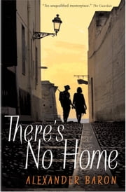 There's No Home ebook by Alexander Baron,John L Williams