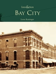 Bay City ebook by Leon Katzinger