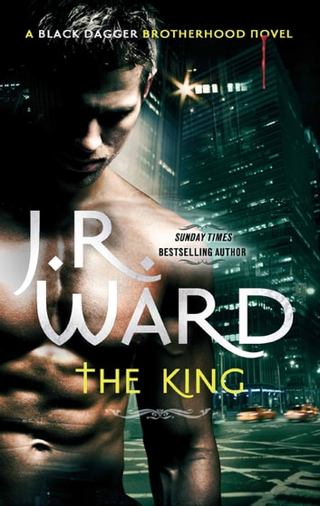 The King - Number 12 in series ebook by J. R. Ward