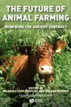 The Future of Animal Farming ebook by Marian Stamp Dawkins,Roland Bonney,Peter Singer