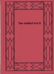 The Infidel Vol II ebook by Robert M. Bird