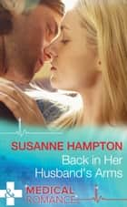 Back in Her Husband's Arms (Mills & Boon Medical) ebook by Susanne Hampton